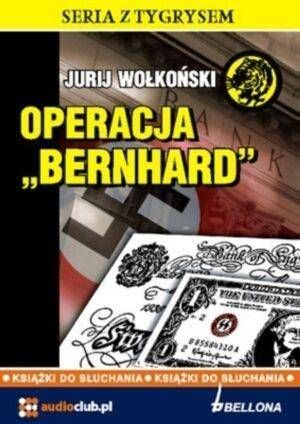 Operacja Bernhard. Audiobook - Jurij Wołkoński