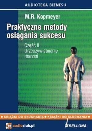 Praktyczne metody osiągania sukcesu cz.2 Audiobook - M. R. Kopmeyer