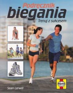 Podręcznik biegania Trenuj z sukcesem - Sean Lervill