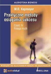 Praktyczne metody osiągania sukcesu. Audiobook - M. R. Kopmeyer