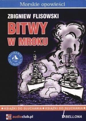 Bitwy w mroku. Audiobook - Zbigniew Flisowski