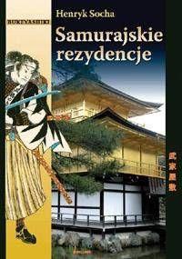 Samurajskie rezydencje - Henryk Socha