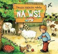 Pierwsza książeczka malucha Na wsi