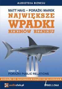 Największe wpadki rekinów biznesu cz.3 Audiobook - Matt Haig