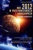 Rok 2012 w przepowiedniach i horoskopach - Andrzej Sieradzki