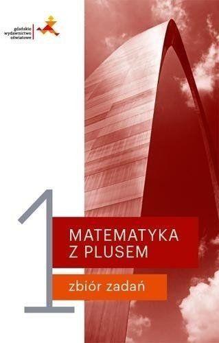 Matematyka z plusem LO 1 Zbiór zadań w. 2019 - Małgorzata Dobrowolska, Marcin Karpiński, Jacek L