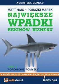Największe wpadki rekinów biznesu cz.2 Audiobook - Matt Haig