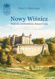 Nowy Wiśnicz - Historia, Architektura, Konserwacja - Ebook.