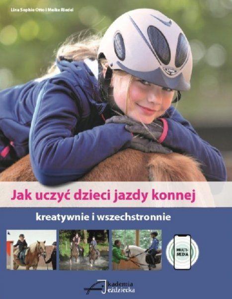 Książka JAK UCZYĆ DZIECI JAZDY KONNEJ - L. Sophie Otto, M. Riedel