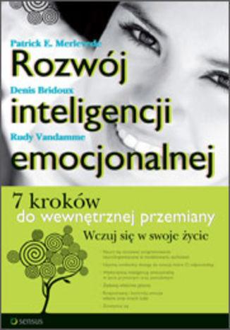 Rozwój inteligencji emocjonalnej. 7 kroków do wewnętrznej przemiany - dostawa GRATIS!.