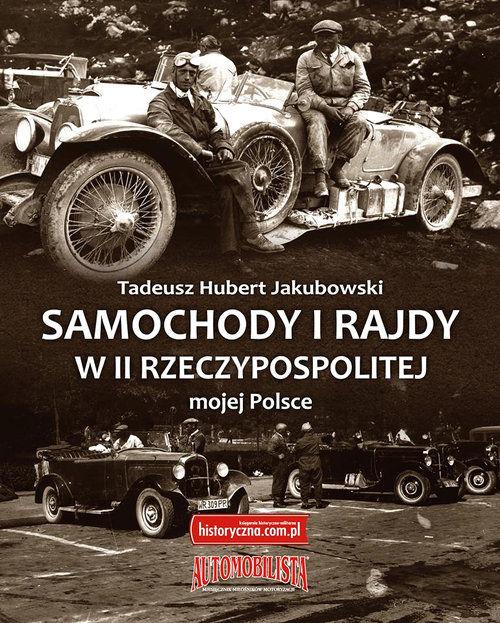 Samochody i rajdy w II Rzeczypospolitej mojej Polsce ZAKŁADKA DO KSIĄŻEK GRATIS DO KAŻDEGO ZAMÓWIENIA