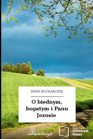 O biednym, bogatym i Panu Jezusie - Audiobook.