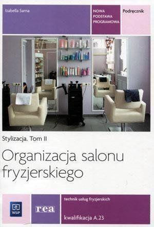 Organizacja salonu fryzjer. Kwal. A.23 REA-WSiP - Izabela Sarna