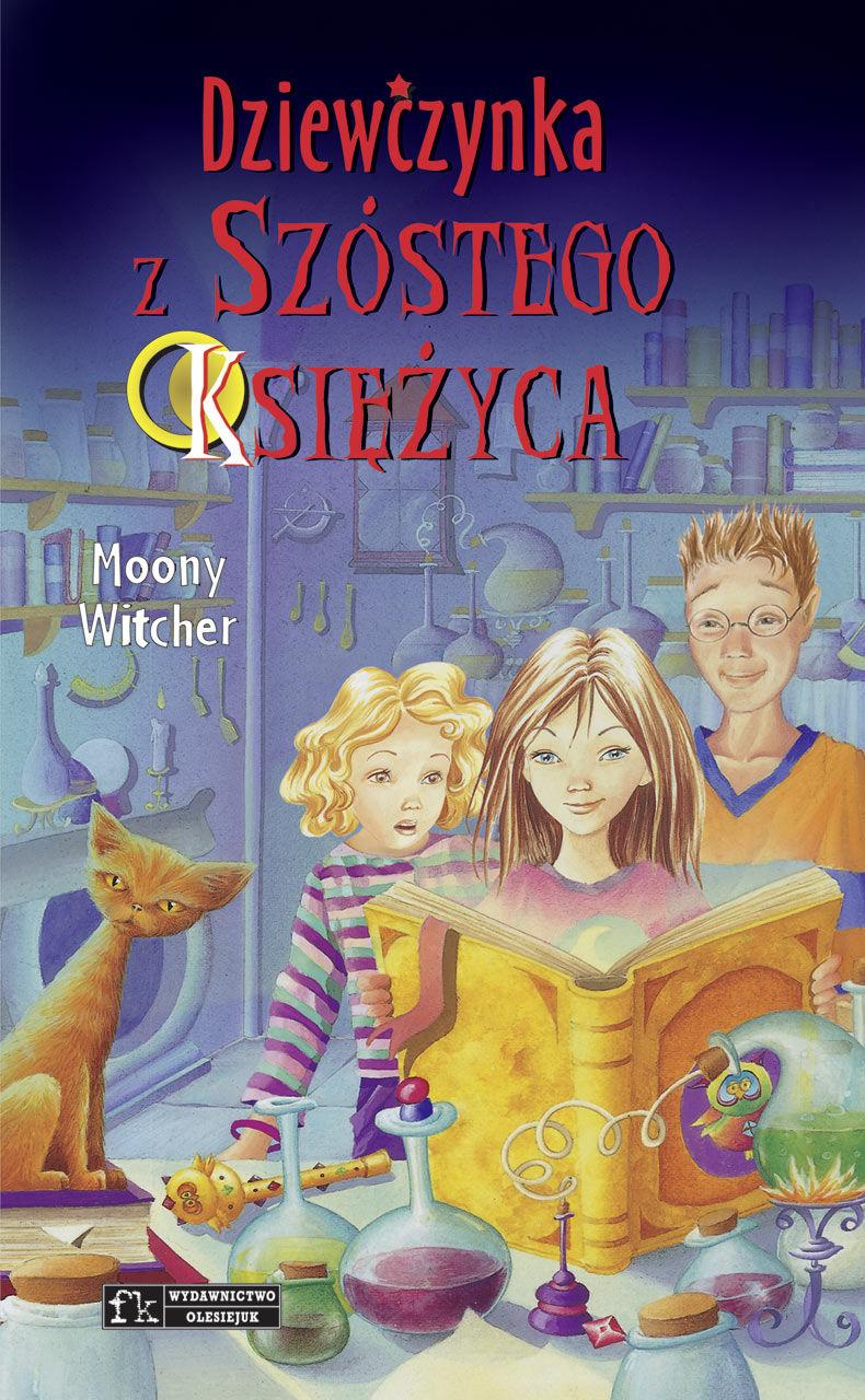 Dziewczynka z Szóstego Księżyca. Tom 1 - Moony Witcher - ebook