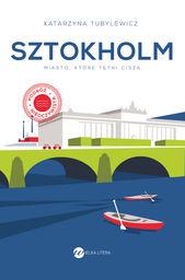 Sztokholm Miasto, które tętni ciszą ZAKŁADKA DO KSIĄŻEK GRATIS DO KAŻDEGO ZAMÓWIENIA