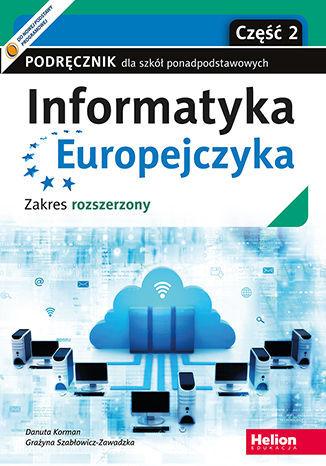 Informatyka Europejczyka. Podręcznik dla szkół ponadpodstawowych. Zakres rozszerzony. Część 2 - dostawa GRATIS!.