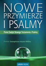 Nowe Przymierze i Psalmy, Pismo Święte Nowego Testamentu i Psalmy - Ebook.