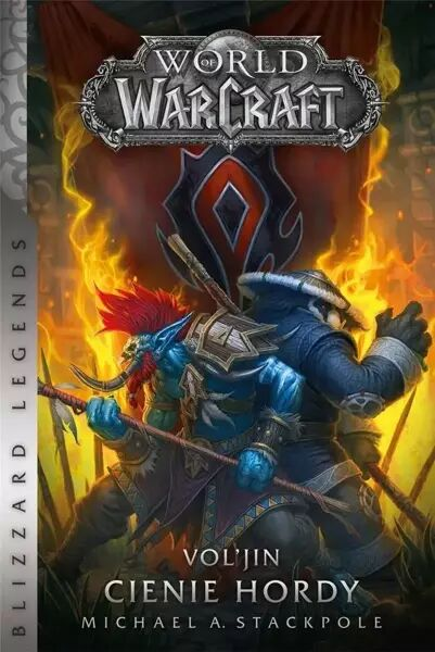 World of Warcraft: Vol''jin: Cienie hordy - Michael A. Stackpole