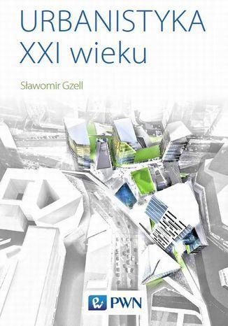 Urbanistyka XXI wieku - Ebook.