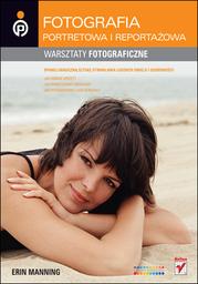 Fotografia portretowa i reportażowa. Warsztaty fotograficzne - Ebook.