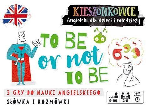 Kieszonkowce angielskie To be or not to be (9+) ZAKŁADKA DO KSIĄŻEK GRATIS DO KAŻDEGO ZAMÓWIENIA