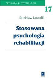 Stosowana psychologia rehabilitacji Tom 17 ZAKŁADKA DO KSIĄŻEK GRATIS DO KAŻDEGO ZAMÓWIENIA