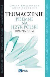 Tłumaczenie pisemne na język polski Kompendium ZAKŁADKA DO KSIĄŻEK GRATIS DO KAŻDEGO ZAMÓWIENIA