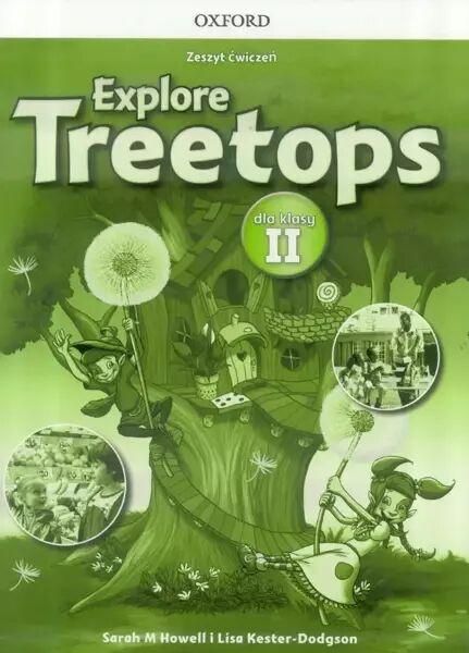 Explore Treetops. Szkoła podstawowa klasa 2. Zeszyt ćwiczeń - Sarah Howell, Lisa Kester-Dodgson
