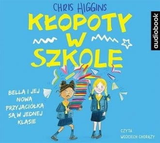 Kłopoty w szkole Chris Higgins Audiobook mp3 CD