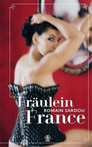 Fraulein France - Romain Sardou