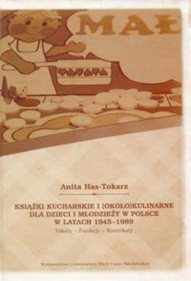 Książki kucharskie i (około)kulinarne dla dzieci.. - Anita Has-Tokarz