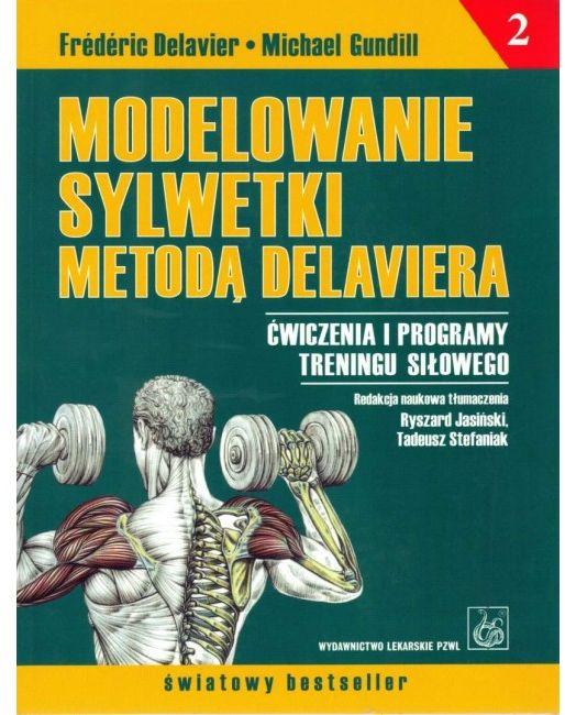 Modelowanie sylwetki metodą Delaviera-ćwiczenia i programy treningu siłowego