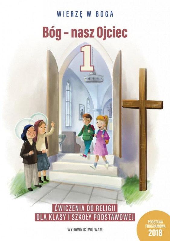 Bóg - nasz Ojciec 1 Ćwiczenia do religii dla klasy 1 szkoły podstawowej ZAKŁADKA DO KSIĄŻEK GRATIS DO KAŻDEGO ZAMÓWIENIA