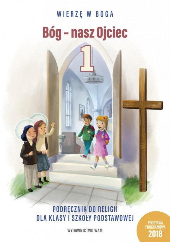 Bóg - nasz Ojciec 1 Podręcznik do religii dla klasy 1 szkoły podstawowej ZAKŁADKA DO KSIĄŻEK GRATIS DO KAŻDEGO ZAMÓWIENIA