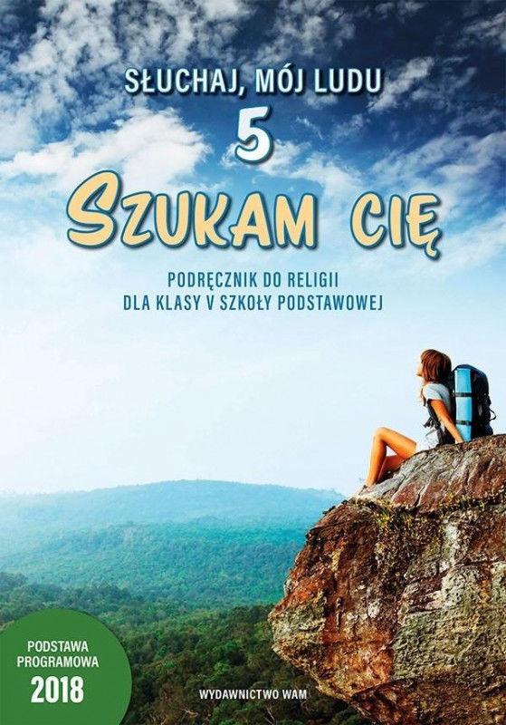 Religia Szukam Cię! podręcznik dla klasy 5 szkoły podstawowej AZ-21-01/18-KR-2/20 ZAKŁADKA DO KSIĄŻEK GRATIS DO KAŻDEGO ZAMÓWIENIA