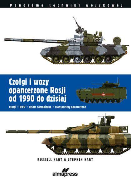 Czołgi i wozy opancerzone Rosji od 1990 do dzisiaj - Russell Hart, Stephen Hart