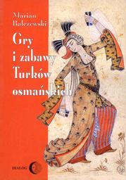 Gry i zabawy Turków osmańskich - Ebook.