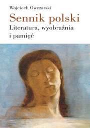 Sennik polski. Literatura, wyobraźnia i pamięć - Ebook.