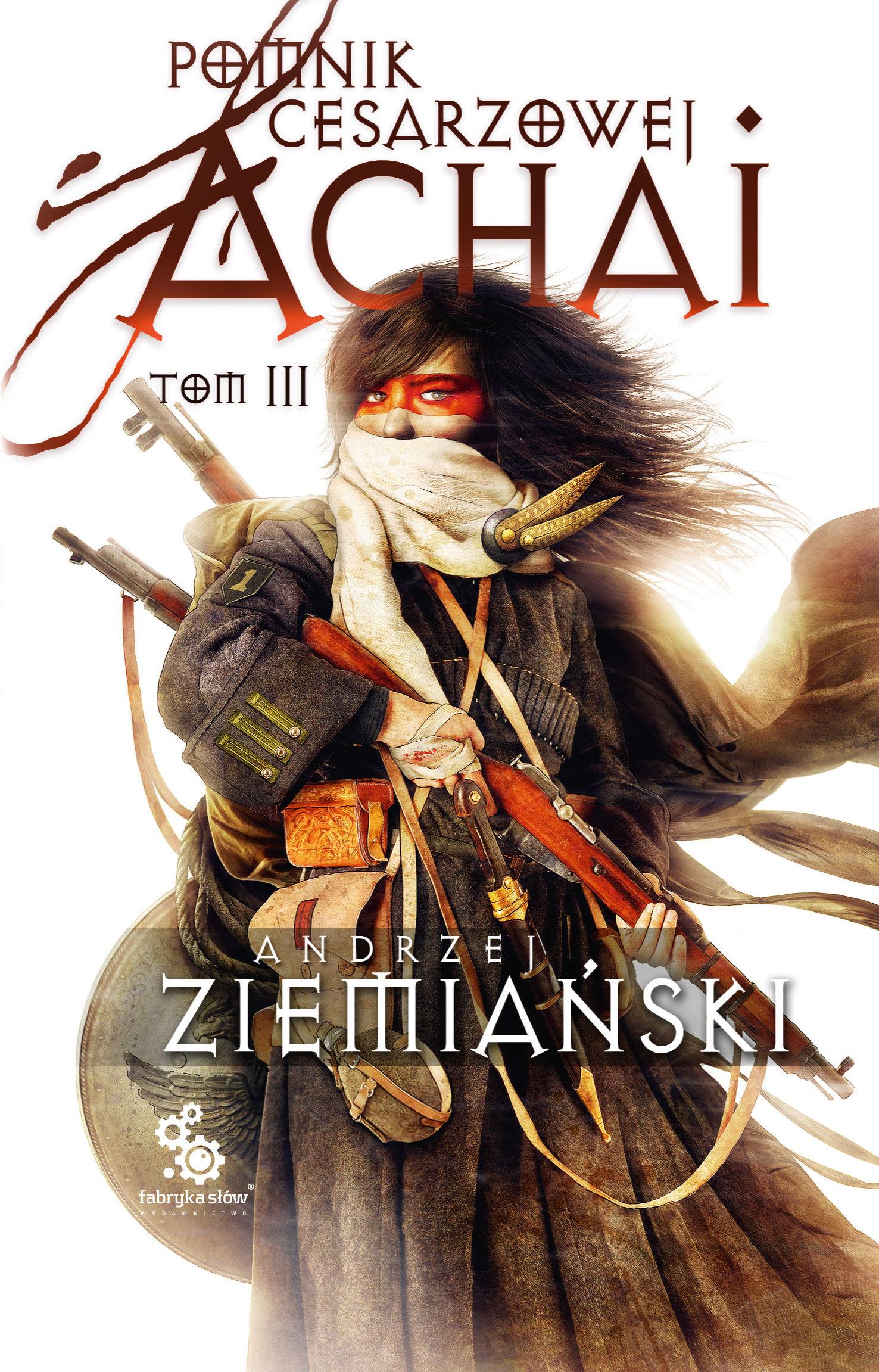 Pomnik Cesarzowej Achai  Tom 3 (z autografem autora) - Andrzej Ziemiański - ebook