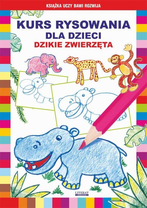 Kurs rysowania dla dzieci. Dzikie zwierzęta - Mateusz Jagielski - ebook
