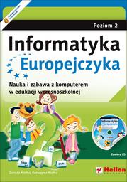 Informatyka Europejczyka. Nauka i zabawa z komputerem w edukacji wczesnoszkolnej. Poziom 2 (Wydanie II) - dostawa GRATIS!.