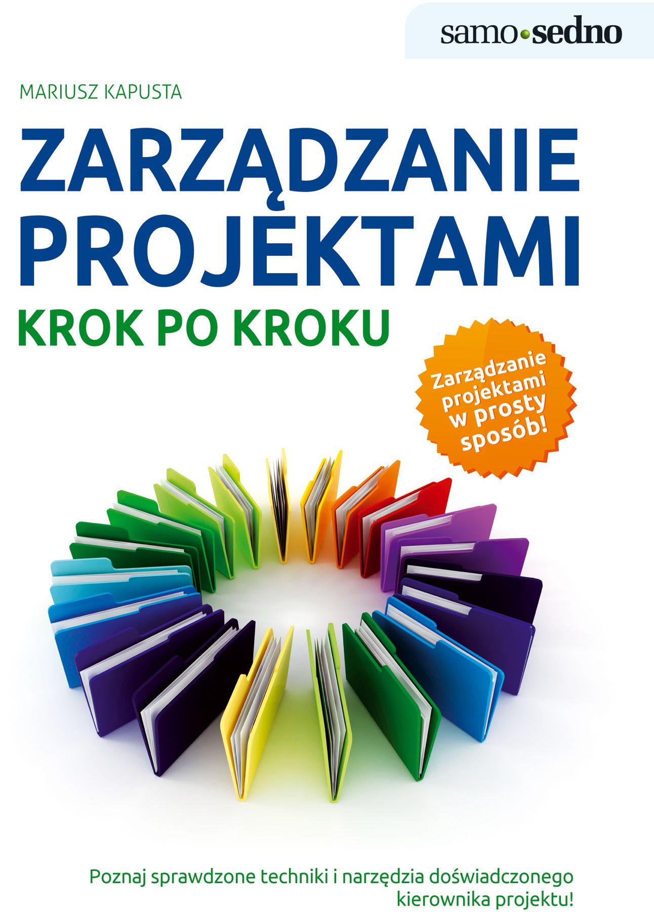 Zarządzanie projektami krok po kroku - Mariusz Kapusta - ebook
