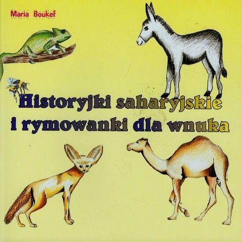 Historyjki saharyjskie i rymowanki dla wnuka ZAKŁADKA DO KSIĄŻEK GRATIS DO KAŻDEGO ZAMÓWIENIA
