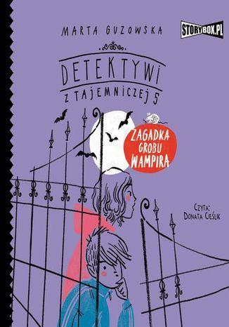 Detektywi z Tajemniczej 5. Tom 2. Zagadka grobu wampira - Audiobook.