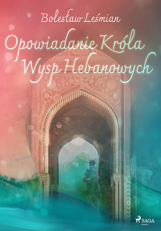 Klechdy sezamowe. Opowiadanie Króla Wysp Hebanowych - Ebook.