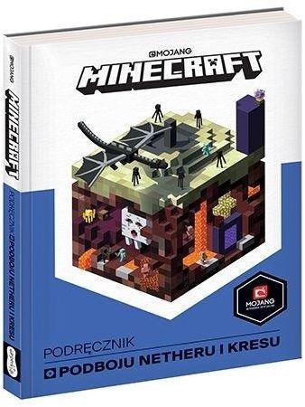 Minecraft. Podręcznik podboju Netheru i Kresu ZAKŁADKA DO KSIĄŻEK GRATIS DO KAŻDEGO ZAMÓWIENIA