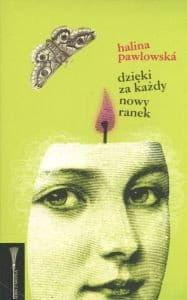 Dzięki za każdy nowy ranek - Halina Pawlowska