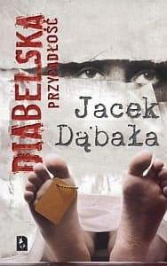 DIABELSKA PRZYPADŁOŚĆ - Jacek Dąbała