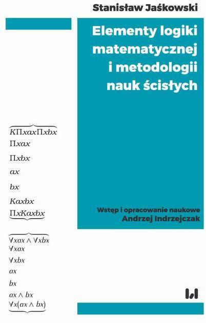 Elementy logiki matematycznej i metodologii nauk ścisłych - Stanisław Jaśkowski - ebook