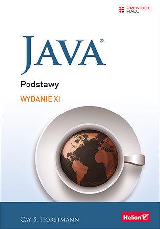 Java. Podstawy. Wydanie XI - dostawa GRATIS!.